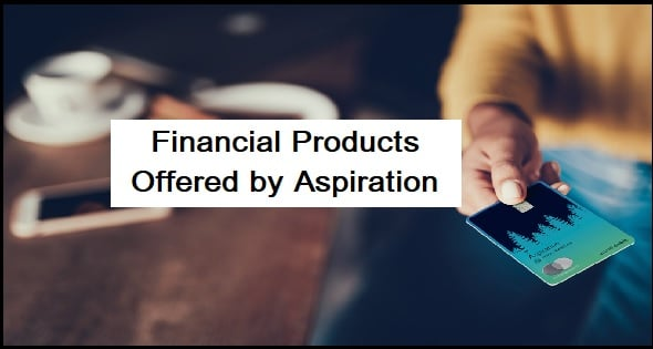 Other Financial Products Offered by Aspiration