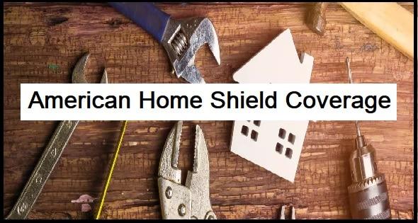 American Home Shield Coverage