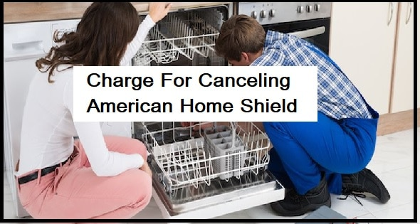 Is There A Charge For Canceling American Home Shield?