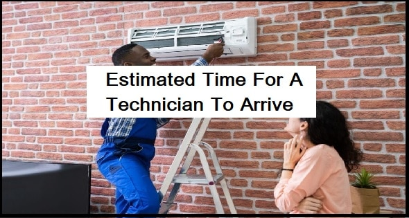 What Is The Estimated Time For A Technician To Arrive?