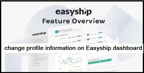 How to change profile information on the Easyship dashboard