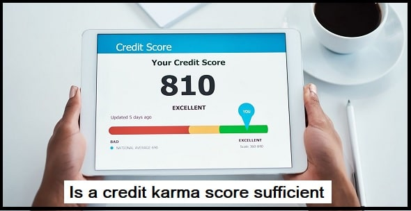 Is a credit karma score sufficient