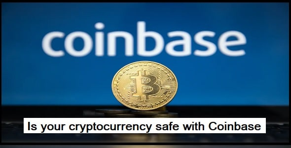 Is your cryptocurrency safe with Coinbase
