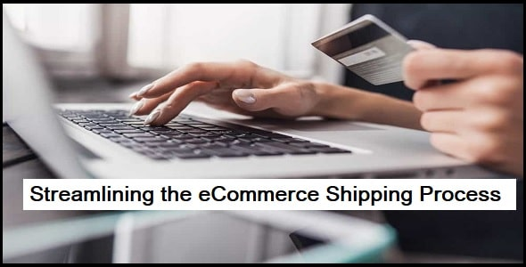 Streamlining the eCommerce Shipping Process
