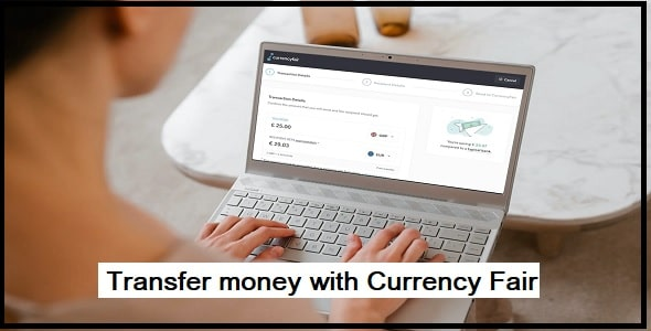 How do you transfer money with Currency Fair
