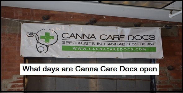 What days are Canna Care Docs open