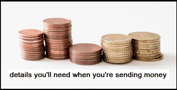 The details you'll need when you're sending money