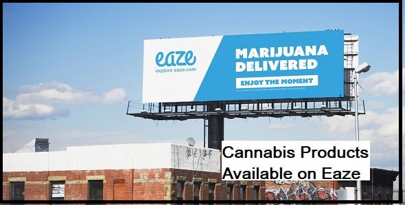 Cannabis Products Available on Eaze