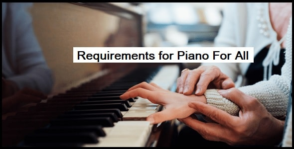 Requirements for Pianoforall