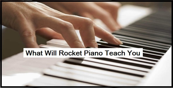 What Will Rocket Piano Teach You