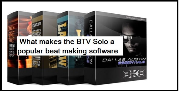What makes the BTV Solo a popular beat making software